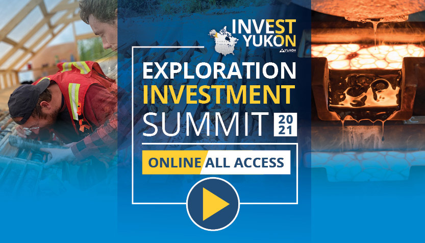 Invest Yukon - Exploration Investment Summit 2021